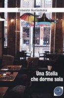 Una stella che dorme sola - Auriemma Ernesto