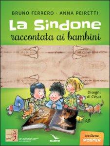 Copertina di 'La Sindone raccontata ai bambini. Con poster'