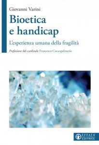 Copertina di 'Bioetica e handicap'