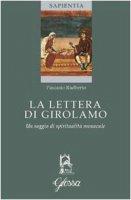 La lettera di Girolamo. Un saggio di spiritualità monacale - Radberto Pascasio