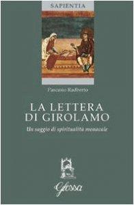 Copertina di 'La lettera di Girolamo. Un saggio di spiritualità monacale'