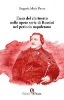 L' uso del clarinetto nelle opere serie di Rossini nel periodo napoletano - Paone Gregorio Maria