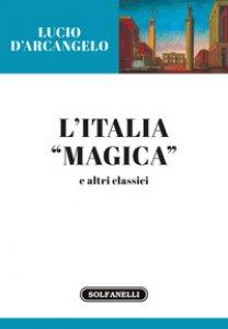 Copertina di 'L' Italia «magica» e altri classici'