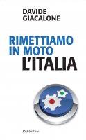Rimettiamo in moto l'Italia - Davide Giacalone