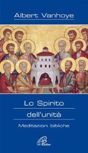 Copertina di 'Lo Spirito dell'unità. Meditazioni bibliche'
