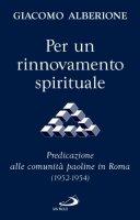 Per un rinnovamento spirituale. Predicazione alle comunità paoline in Roma (1952-1954) - Alberione Giacomo