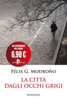 La città dagli occhi grigi - Modroño Félix González