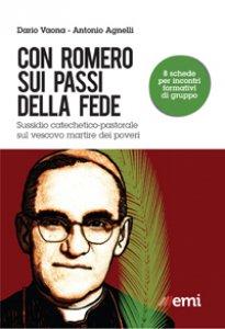 Copertina di 'Con il beato Romero sui passi della fede'