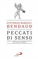 Peccati di senso - Vittorio Robiati Bendaud
