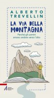 La via della montagna - Alberto Trevellin