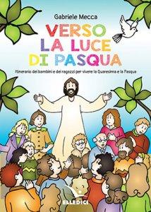 Copertina di 'Verso la luce della Pasqua'