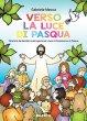 Verso la luce della Pasqua