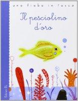 Il pesciolino d'oro - Puskin Aleksandr, Bordiglioni Stefano