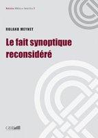 Fait synoptique reconsidéré. (Le) - Roland Meynet