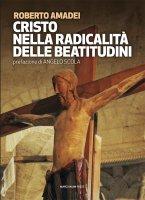 Cristo nella radicalità delle beatitudini - Roberto Amadei