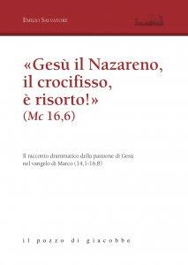 Copertina di '«Gesù (...) il Nazareno, il crocifisso, è risorto!» (MC 16,6)'