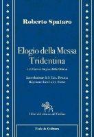 Elogio della Messa Tridentina - Spataro Roberto