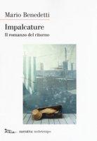 Impalcature. Il romanzo del ritorno - Benedetti Mario