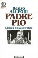 Padre Pio - Allegri Renzo