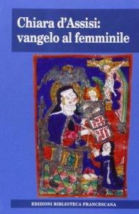 Copertina di 'Chiara d'Assisi: vangelo al femminile'