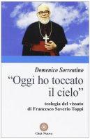 """""""Oggi ho toccato il cielo"""" - Sorrentino Domenico"""