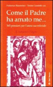 Copertina di 'Come il Padre ha amato me .... 365 pensieri per l'anno sacerdotale. Autunno: l'agire'