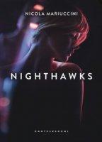 Nighthawks. I falchi della notte - Mariuccini Nicola