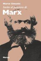 Invito al pensiero di Marx - Simonic Marco