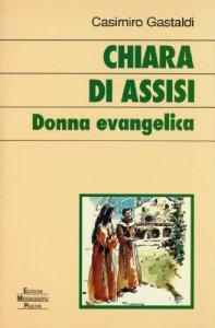 Copertina di 'Chiara di Assisi. Donna evangelica'