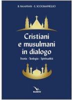 Cristiani e musulmani in dialogo - B. Naaman, E. Scognamiglio
