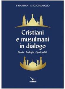 Copertina di 'Cristiani e musulmani in dialogo'