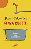 Senza ricette - Marco D'Agostino