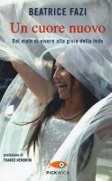 Un cuore nuovo - Beatrice Fazi