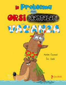Copertina di 'Il problema degli orsi brontoloni in vacanza. Ediz. a colori'