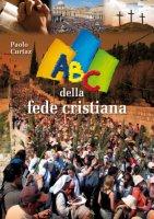 ABC della fede cristiana - Curtaz Paolo