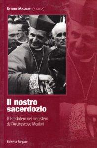 Copertina di 'Il nostro sacerdozio. Il presbiterio nel magistero dell'arcivescovo Montini'