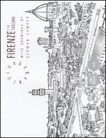 Firenze e la Toscana color visit with drawings. Ediz. italiana e inglese
