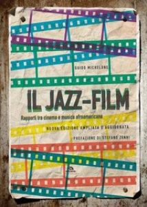 Copertina di 'Il jazz-film. Rapporti tra cinema e musica afroamericana'