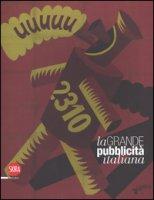 La grande pubblicità italiana. 16 stampe. Ediz. illustrata