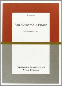 Copertina di 'San Bernardo e l'Italia. Atti del Convegno di studi (Milano, 24-26 maggio 1990)'