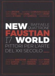 Copertina di 'New Faustian World. 17 pittori per l'arte del XXI secolo. Ediz. italiana e inglese'