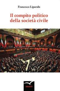 Copertina di 'Il compito politico della società civile'