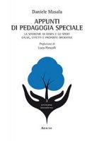 Appunti di pedagogia speciale. La sindrome di down e lo sport. Cause, effetti e proposte operative - Masala Daniele
