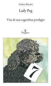 Copertina di 'Lady Peg. Vita di una cagnolina prodigio.'