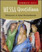 Messa quotidiana. Riflessioni di fratel Michael Davide. Gennaio 2011 di Semeraro Michael D. su LibreriadelSanto.it