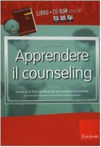 Copertina di 'Apprendere il counseling. Manuale di autoformazione al colloquio d'aiuto. Con CD-ROM'