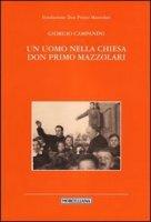 Un uomo nella chiesa don Primo Mazzolari - Giorgio Campanini
