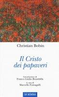 Cristo dei papaveri. (Il) - Christian Bobin