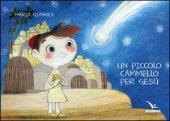 Un piccolo cammello per Gesù - Maria Gianola
