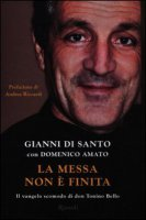 La messa non � finita - Di Santo Gianni, Amato Domenico